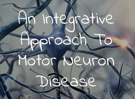 An Integrative Approach To Motor Neuron Disease
