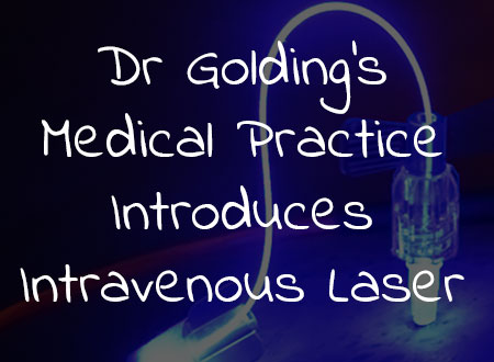 Dr Golding's  Medical Practice Introduces  Intravenous Laser