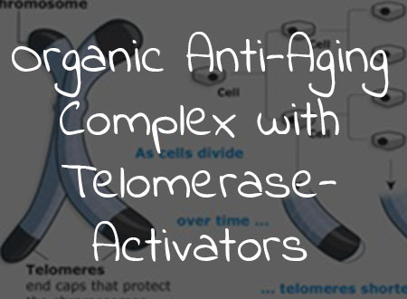 Organic Anti-Aging Complex with Telomerase-Activators