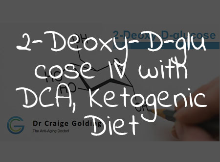 2-Deoxy-D-glucose IV with DCA, Ketogenic Diet