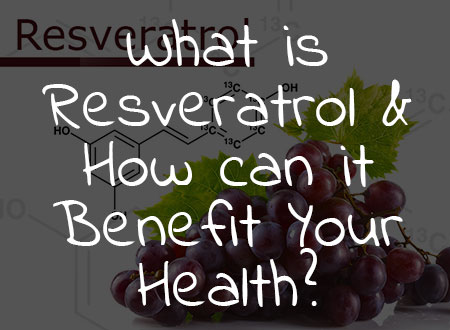 What is Resveratrol & How can it Benefit Your Health?