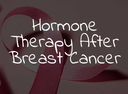 Hormone Therapy After Breast Cancer