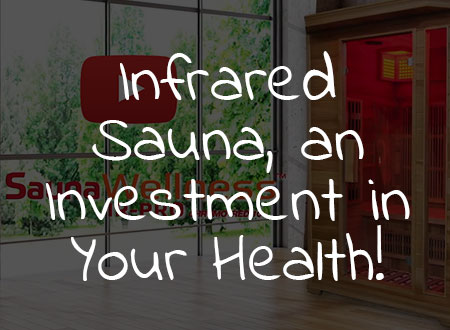Infrared Sauna, an Investment in Your Health!