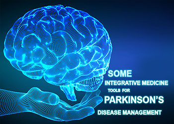 Integrative Medicine Tools for Parkinson's Disease Management