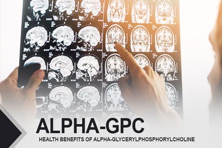 Alpha-GPC – Health Benefits of Alpha-Glycerylphosphorylcholine