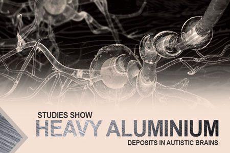 Studies Show Heavy Aluminum Deposits In Autistic Brains